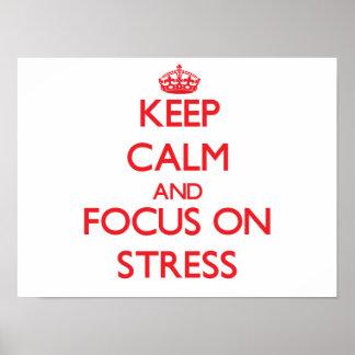 Keep Calm and focus on Stress Print