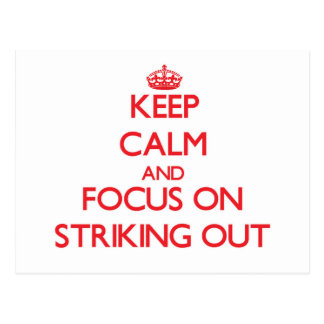Keep Calm and focus on Striking Out Post Card