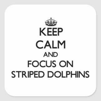 Keep calm and focus on Striped Dolphins Square Sticker