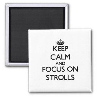 Keep Calm and focus on Strolls Fridge Magnets