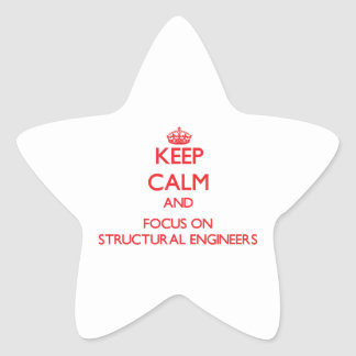 Keep Calm and focus on Structural Engineers Sticker