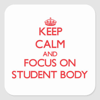 Keep Calm and focus on Student Body Sticker