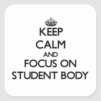 Keep Calm and focus on Student Body Square Sticker