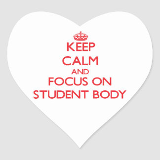 Keep Calm and focus on Student Body Heart Stickers