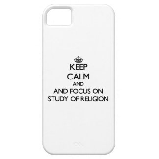 Keep calm and focus on Study Of Religion iPhone 5/5S Cases