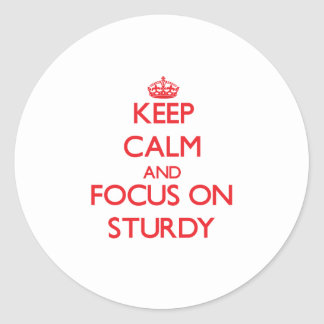 Keep Calm and focus on Sturdy Round Sticker