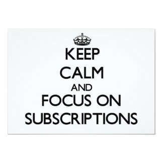 Keep Calm and focus on Subscriptions Invite