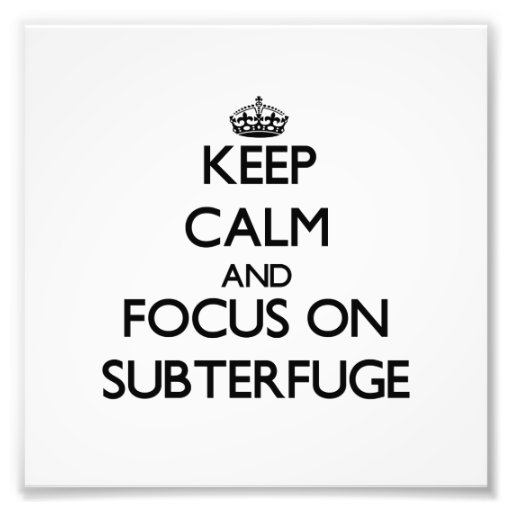 Keep Calm and focus on Subterfuge Photographic Print