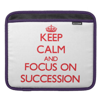 Keep Calm and focus on Succession Sleeve For iPads