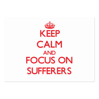 Keep Calm and focus on Sufferers Business Cards