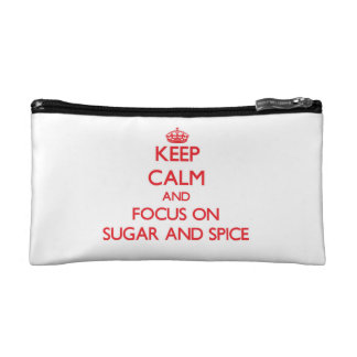 Keep Calm and focus on Sugar And Spice Cosmetics Bags