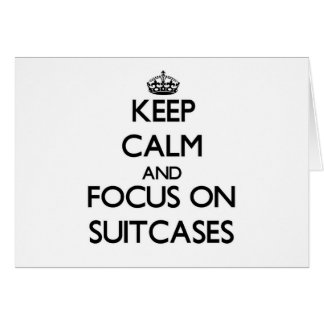 Keep Calm and focus on Suitcases Stationery Note Card