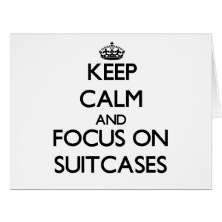 Keep Calm and focus on Suitcases Large Greeting Card