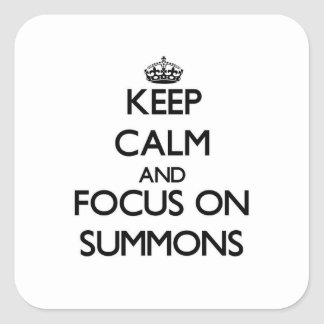 Keep Calm and focus on Summons Sticker