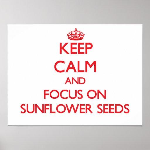 Keep Calm and focus on Sunflower Seeds Print