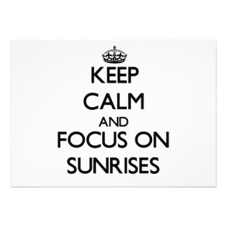 Keep Calm and focus on Sunrises Announcement
