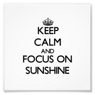 Keep Calm and focus on Sunshine Photo Print