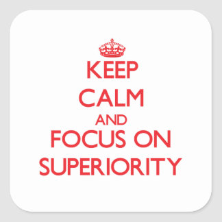 Keep Calm and focus on Superiority Sticker