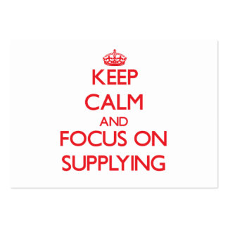 Keep Calm and focus on Supplying Business Card
