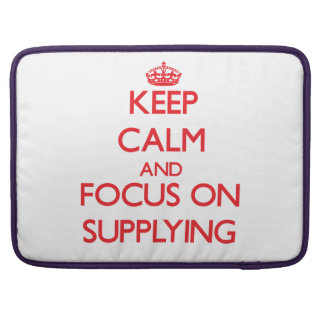 Keep Calm and focus on Supplying Sleeves For MacBook Pro
