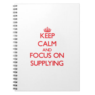 Keep Calm and focus on Supplying Note Books