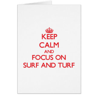 Keep Calm and focus on Surf And Turf Greeting Card