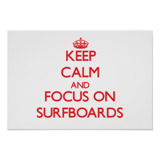 Keep Calm and focus on Surfboards Print