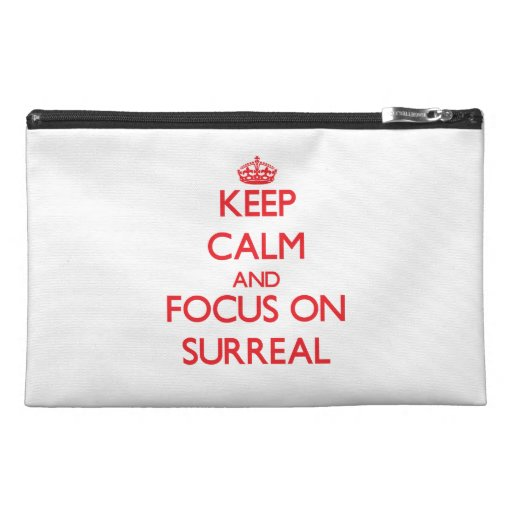 Keep Calm and focus on Surreal Travel Accessories Bags