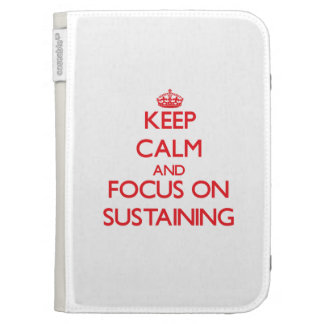 Keep Calm and focus on Sustaining Case For The Kindle