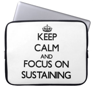 Keep Calm and focus on Sustaining Computer Sleeves