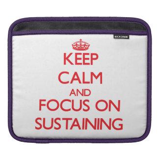 Keep Calm and focus on Sustaining iPad Sleeve