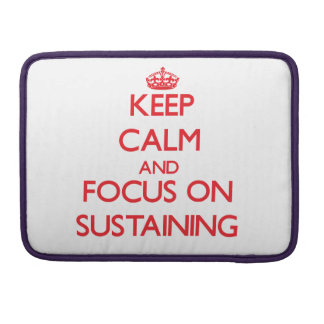 Keep Calm and focus on Sustaining Sleeve For MacBooks