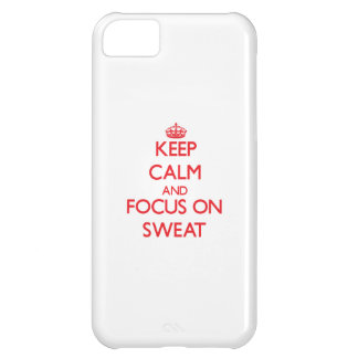 Keep Calm and focus on Sweat iPhone 5C Cover