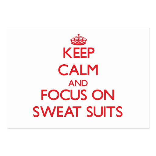 Keep Calm and focus on Sweat Suits Business Card Template