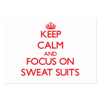 Keep Calm and focus on Sweat Suits Pack Of Chubby Business Cards