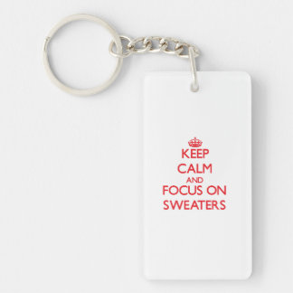 Keep Calm and focus on Sweaters Double-Sided Rectangular Acrylic Key Ring