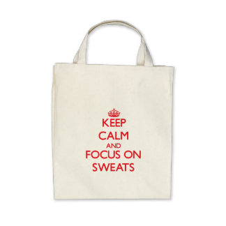 Keep Calm and focus on Sweats Tote Bags