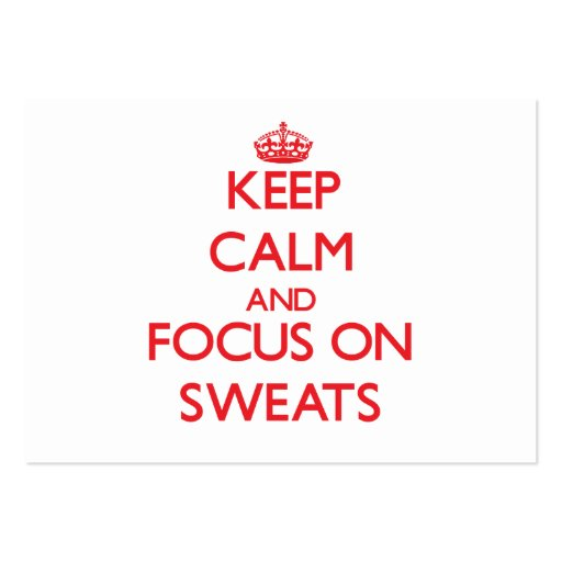 Keep Calm and focus on Sweats Business Card Templates
