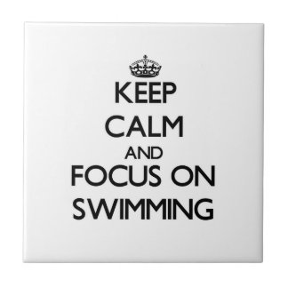 Keep Calm and focus on Swimming Tiles