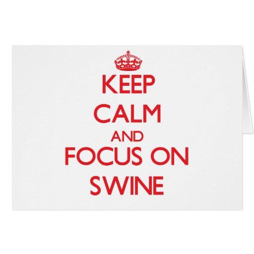 Keep Calm and focus on Swine Card