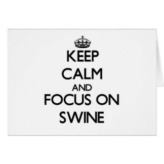 Keep Calm and focus on Swine Greeting Card