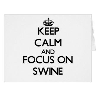 Keep Calm and focus on Swine Greeting Cards