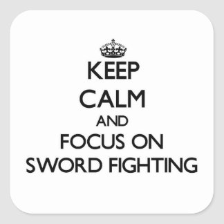 Keep Calm and focus on Sword Fighting Sticker
