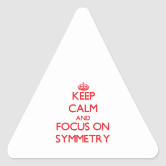 Keep Calm and focus on Symmetry Triangle Stickers