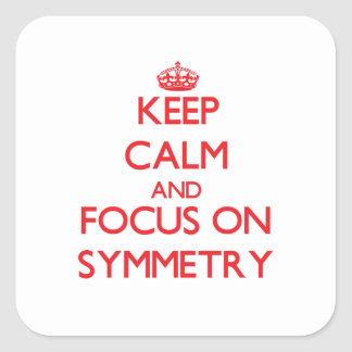 Keep Calm and focus on Symmetry Stickers
