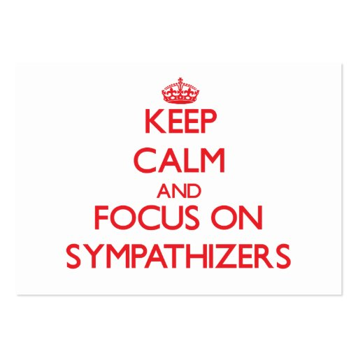 Keep Calm and focus on Sympathizers Business Card
