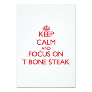 Keep Calm and focus on T-Bone Steak 3.5x5 Paper Invitation Card