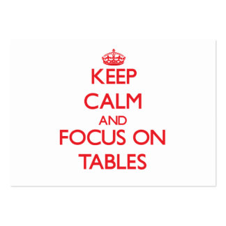 Keep Calm and focus on Tables Business Card Templates