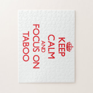 Keep Calm and focus on Taboo Jigsaw Puzzle
