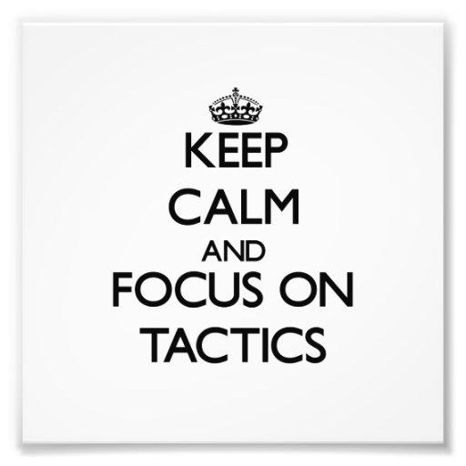 Keep Calm and focus on Tactics Photograph